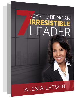 7 Keys to Being an Irresistible Leader